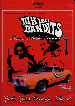 BIKINI BANDITS F REEZE MOTHER FU***RS! Directed and Written by Steve Grasse
